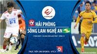 VIDEO: Soi kèo nhà cái Hải Phòng vs SLNA. Trực tiếp bóng đá Việt Nam