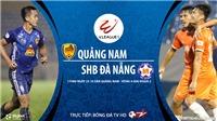 VIDEO: Soi kèo nhà cái. Quảng Nam vs Đà Nẵng. Trực tiếp bóng đá Việt Nam 2020