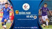 VIDEO: Soi kèo bóng đá Quảng Nam vs Hà Nội. Trực tiếp bóng đá V-League 2020