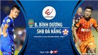 VIDEO Soi kèo nhà cái Bình Dương đấu với Đà Nẵng. BĐTV trực tiếp bóng đá V League 2020