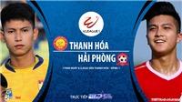 VIDEO Soi kèo nhà cái Thanh Hóa đấu với Hải Phòng. TTTT HD trực tiếp bóng đá V League 2020