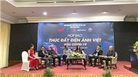 Điện ảnh Việt thời hậu Covid-19: Chỉ còn... ta với ta