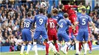 Trực tiếp bóng đá Liverpool vs Chelsea: Vé dự C1 sẽ dành cho Chelsea?