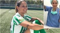 Ana Romero: Nữ cầu thủ tình nguyện làm bác sĩ chống dịch Covid-19