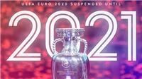 EURO 2020 thành 2021? Vẫn đáng để chờ đợi