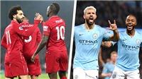 """Đua vô địch Ngoại hạng Anh: Chỉ là """"chuyện hai người"""" của Liverpool và Man City"""