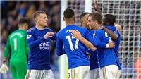 Top 4 giờ đã có Leicester: Vượt cả MU lẫn Arsenal