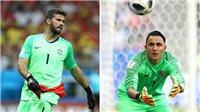 Alisson so tài Keylor Navas: Cuộc chiến từ World Cup đến Madrid