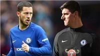 HLV Sarri sẽ đau đầu nếu Chelsea mất Hazard và Courtois