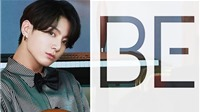 'BE' của BTS đang biến ước mơ của Jungkook thành hiện thực