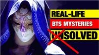 BTS: 6 bí ẩn đời thực cuối cùng đã được giải mã