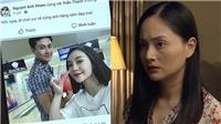 'Nàng dâu order' tập 15: Lan Phương 'nổi điên' khi 'em gái mưa' của chồng đăng ảnh tình tứ lên Facebook