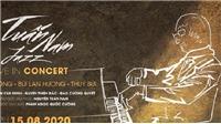 Hai đêm diễn 'khát khao jazz' của pianist Tuấn Nam