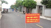 Hải Dương: Cách ly 36 hộ gia đình nơi có ca mắc mới, khuyến cáo người dân không chủ quan