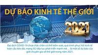 Infographics: Dự báo thế giới trong năm 2021