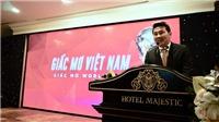 Ứng viên Phó Chủ tịch VFF 'mơ' đưa Việt Nam tới World Cup