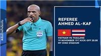 Báo Thái Lan ngại trọng tài Oman bắt trận Việt Nam