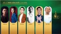 Cống Hiến 2018: Bài hát nào, nhà sản xuất nào sẽ đăng quang?