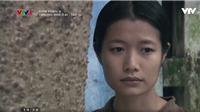 Xem 2 tập cuối 'Thương nhớ ở ai': Thân phận người phụ nữ đầy đau đớn, ly biệt, bi thương