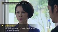 'Tình khúc Bạch Dương' tập 28: Quyên muốn ly hôn Quang, đợi Hùng quay trở lại