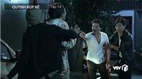 Xem 'Quỳnh búp bê' tập 14: Cảnh chính thức 'tạo phản' cướp Quỳnh bỏ trốn