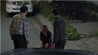 VIDEO 'Gạo nếp gạo tẻ': Ba ép quỳ gối xin lỗi Kiệt, Hân bỏ nhà đi