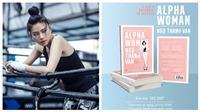 Sau bom tấn 'Hai Phượng', Ngô Thanh Vân ra mắt sách đầu tay 'Alpha Woman'