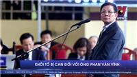 Khởi tố bị can đối với ông Phan Văn Vĩnh