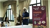 Hòa nhạc tháng 10: 'Đối thoại châu Âu' và 'Âm thanh Hà Nội'