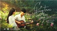 'Có chàng trai viết lên cây' của Phan Mạnh Quỳnh hot khi phim 'Mắt biếc' chưa ra rạp