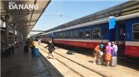 Đường sắt lập thêm tàu từ Đà Nẵng đi Hà Nội, TP. Hồ Chí Minh để giải tỏa khách