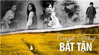 Xem 10 bộ phim kinh điển của điện ảnh Việt trên VTVGo từ ngày 19/12