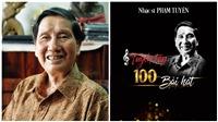 'Nhạc sĩ Phạm Tuyên - Tuyển tập 100 bài hát': Những dấu mốc của một cây đại thụ