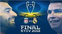 Xem trực tiếp Chung kết Champions League Real Madrid - Liverpool (01h45, ngày 27/5) ở đâu?