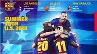 Lịch thi đấu giao hữu Hè 2018 của Barcelona