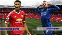 Soi kèo và dự đoán M.U vs Leicester (2h00 ngày 11/8)