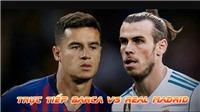 CẬP NHẬT Kinh điển trước giờ G: Real Madrid mang 'thần đồng' Vinicius Junior tới Camp Nou