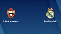 Xem TRỰC TIẾP CSKA Moscow vs Real Madrid (02h00, 03/10) ở đâu?