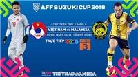 Dự đoán và trực tiếp bóng đá Việt Nam vs Malaysia (19h30, 16/11). VTV6, VTC3 trực tiếp