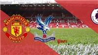 M.U 0-0 Crystal Palace, Watford 0-3 Liverpool, West Ham 0-4 Man City(KT): 'Quỷ đỏ' hòa bạc nhược trên sân nhà