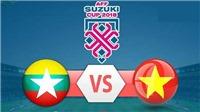 Nhận định Myanmar vs Việt Nam, Campuchia vs Lào (18h30, 20/11)