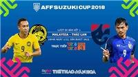 Soi kèo, dự đoán bóng đá Malaysia vs Thái Lan, AFF Cup 2018. VTV6, VTC3 trực tiếp