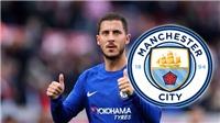 CHUYỂN NHƯỢNG 16/5: Man City quyết mua Hazard. M.U tràn trề hy vọng giành 'lá chắn thép'