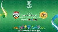 Soi kèo UAE vs Úc (23h00 ngày 25/01). VTV6, VTV5 trực tiếp. Kèo bóng đá Asian Cup 2019