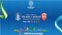 Soi kèo Hàn Quốc vs Bahrain (20h00, 22/1). VTV6, VTV5 trực tiếp. Kèo bóng đá Asian Cup 2019