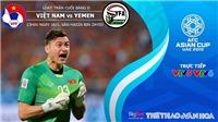 Soi kèo Việt Nam vs Yemen (23h00, 16/01). Dự đoán bóng đá Việt Nam. VTV6, VTV5 trực tiếp bóng đá