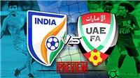 Soi kèo Ấn Độ vs UAE. Dự đoán bóng đá UAE vs Ấn Độ (23h00, 10/1). VTV6 trực tiếp