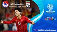Soi kèo Việt Nam vs Iran (18h00, 12/01). Dự đoán bóng đá Việt Nam vs Iran. VTV6, VTV5 trực tiếp