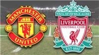 Soi kèo M.U vs Liverpool (21h05 ngày 24/2). Kèo bóng đá. Trực tiếp bóng đá Anh