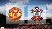 Xem TRỰC TIẾP M.U vs Southampton (22h00, 02/03) ở đâu?